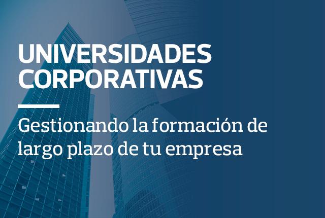 Universidades Corporativas gestionando la formación de largo plazo de tu empresa