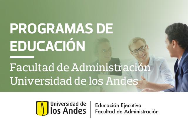 Programas semipresenciales de Educación Ejecutiva - Facultad de Administración Universidad de los Andes