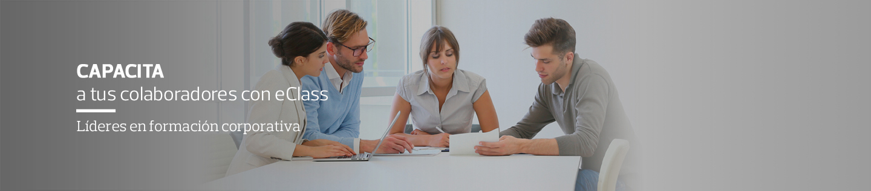 Capacita a tus colaboradores con eClass - Conoce más sobre nuestra Experiencia corporativa