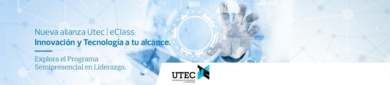 Nueva alianza Utec | eClass - Innovación y Tecnología a tu alcance. - Explora el Programa Semipresencial en Liderazgo