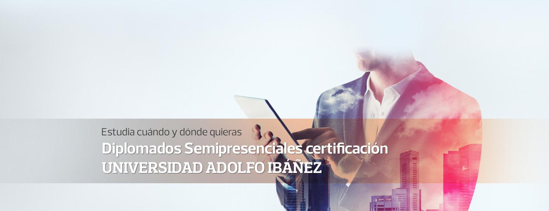Estudia cuándo y dónde quieras - Diplomados Semipresenciales certificación UNIVERSIDAD ADOLFO IBÁÑEZ