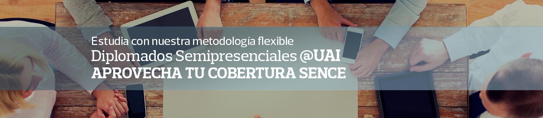 Estudia con nuestra metodología flexible - Diplomados Semipresenciales @UAI Aprovecha tu cobertura Sence
