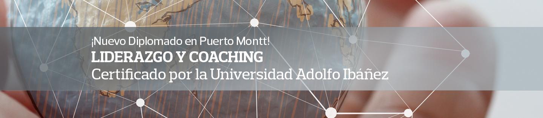 ¡Nuevo diplomado en Puerto Montt! - Liderazgo y Coaching - Certificado por la Universidad Adolfo Ibáñez