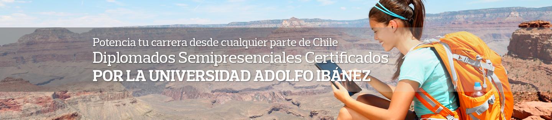 Potencia tu carrera desde cualquier parte de Chile - Diplomados Semipresenciales Certificados por la Universidad Adolfo Ibáñez