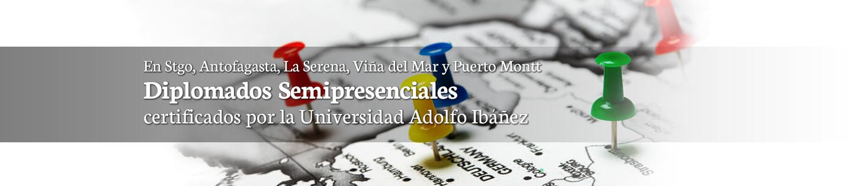 Que la distancia no limite tu desarrollo profesional Diplomados certificados por la U. Adolfo Ibáñez en Santiago, Antofagasta, La Serena, Viña del Mar y Puerto Montt