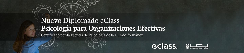 Nuevo Diplomado eClass Psicología para Organizaciones Efectivas | Certificado por la Escuela de Psicología de la U. Adolfo Ibáñez